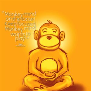 20994-monkey-mind-on-the-loose-keep-focused-monkey-mind-wants-to